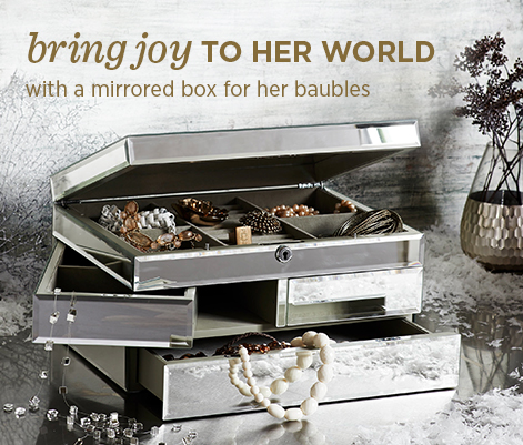 Bring Joy To Her World With A Mirrored Box For Her Baubles