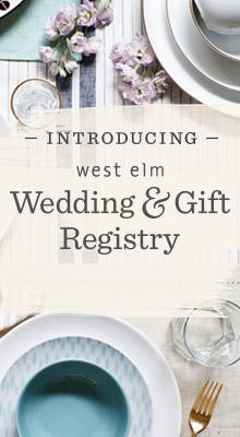 Introducing west elm Wedding & Gift Registry