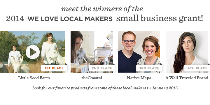 Meet the winners of the 2014 WE LOVE LOCAL MAKERS small business grant!