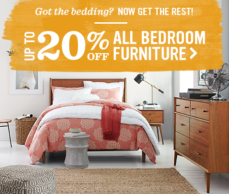 Got the bedding? Now Get The Rest! Up To 20 Percent Off All Bedroom Furniture