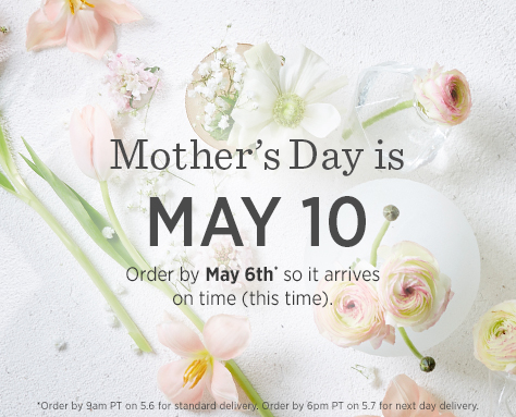 Mother's Day is May 10 - Order by May 6th so it arrives on time (this time).