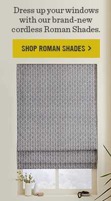 Dress up your windows with our brand-new cordless Roman Shades.