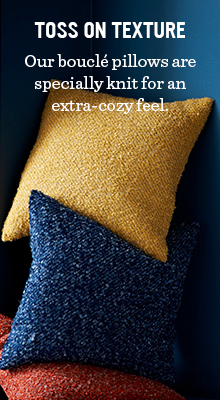 Toss On Texture - Our boucle pillows are specially knit for an extra-cozy feel.