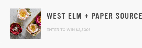 West Elm + Paper Source - Enter To Win $2,500!