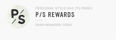 Personal Style Has It's Perks - P/S Rewards - Earn Rewards Today
