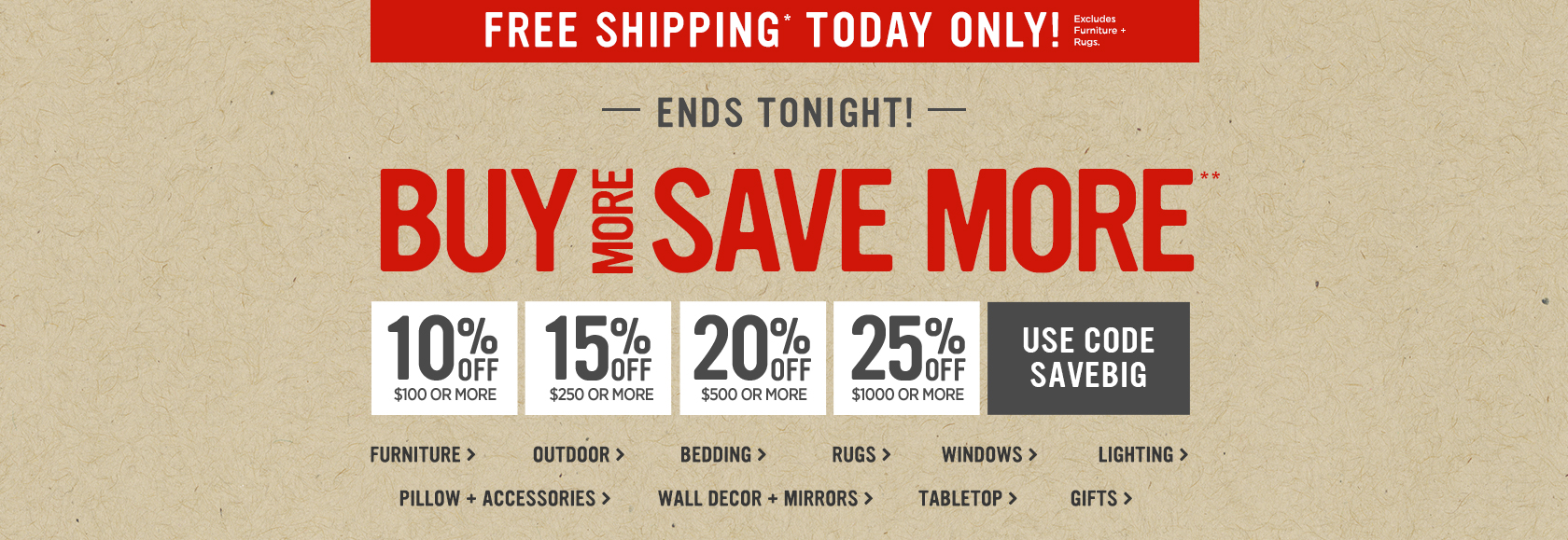 Ends Tonight! Buy More Save More + Free Shipping Today With Code SAVEBIG