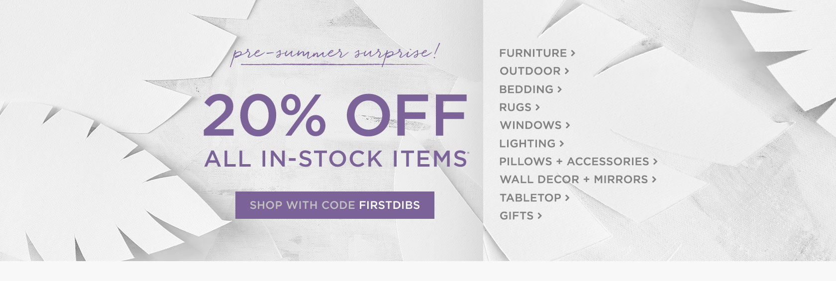 20 Percent Off All In-Stock Items - Shop With Code FIRSTDIBS