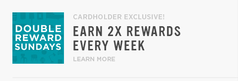 Double Reward Sundays - Cardholder Exclusive! Earn 2X Rewards Every Week