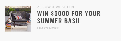 Zillow x West Elm - Win $5000 For Your Summer Bash
