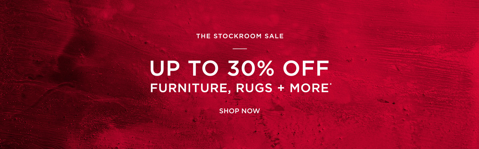 The Stockroom Sale - Up To 30 Percent Off Furniture, Rugs + More