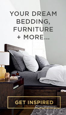 Your Dream Bedding, Furniture + More ... Get Inspired!