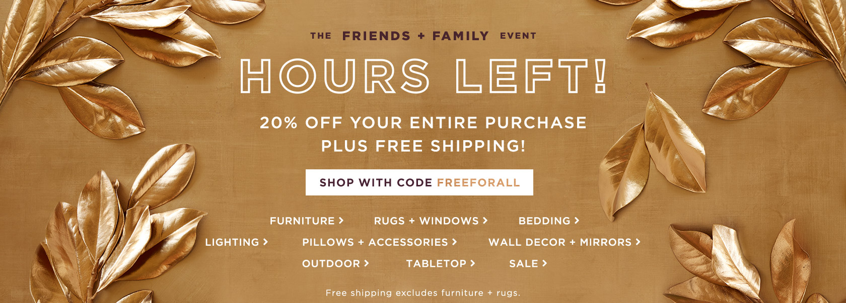 Hours Left! The Friends + Family Event - 20% Off Your Entire Purchase + Free Shipping With Code FREEFORALL