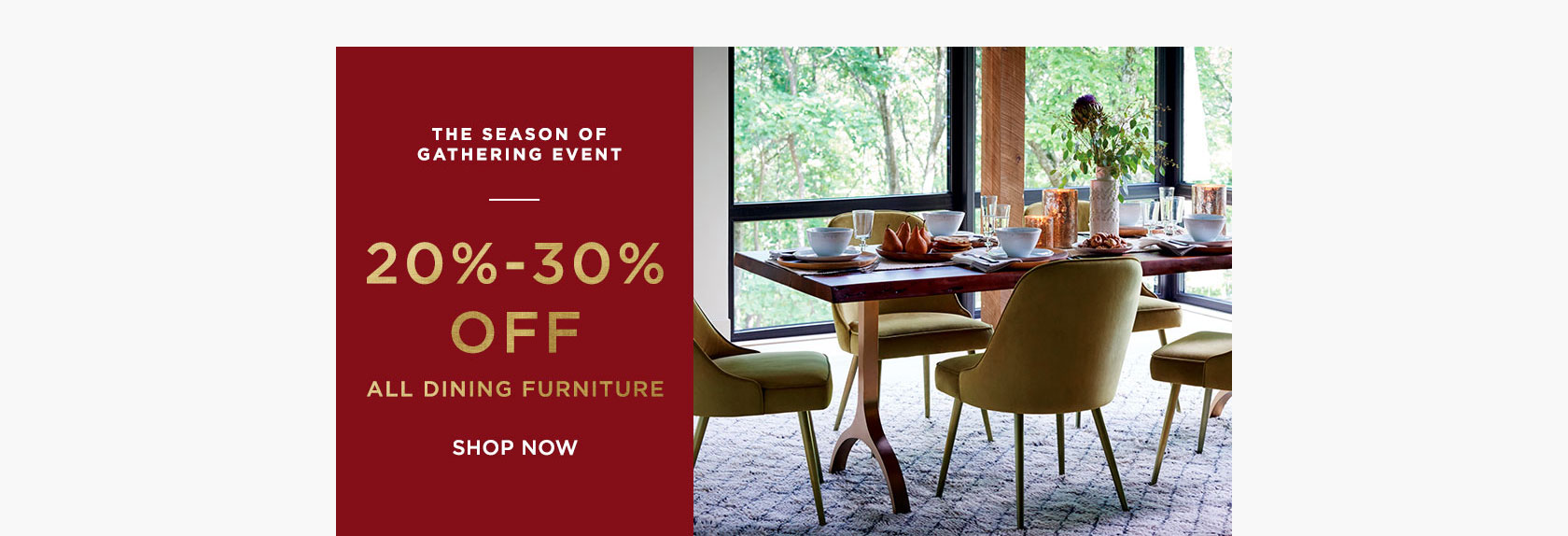 The Season of Gathering Event - 20-30% Off All Dining Furniture!