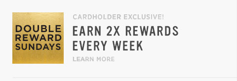 Cardholder Exclusive! Earm Double Rewards Every Week