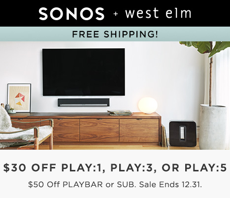 SONOS + west elm - 30% Off Play:1, Play:3 + Play:5 Or $50 Off Playbar and SUB. Plus It Ships Free.