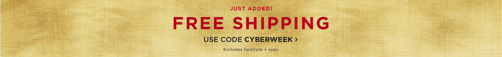 Just Added! Free Shipping. Use Code CYBERWEEK