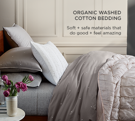 Organic Washed Cotton Bedding - Soft + Safe Materials That Do Good + Feel Amazing