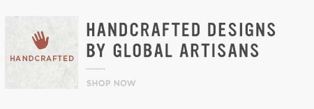 Handcrafted Designs By Global Artisans