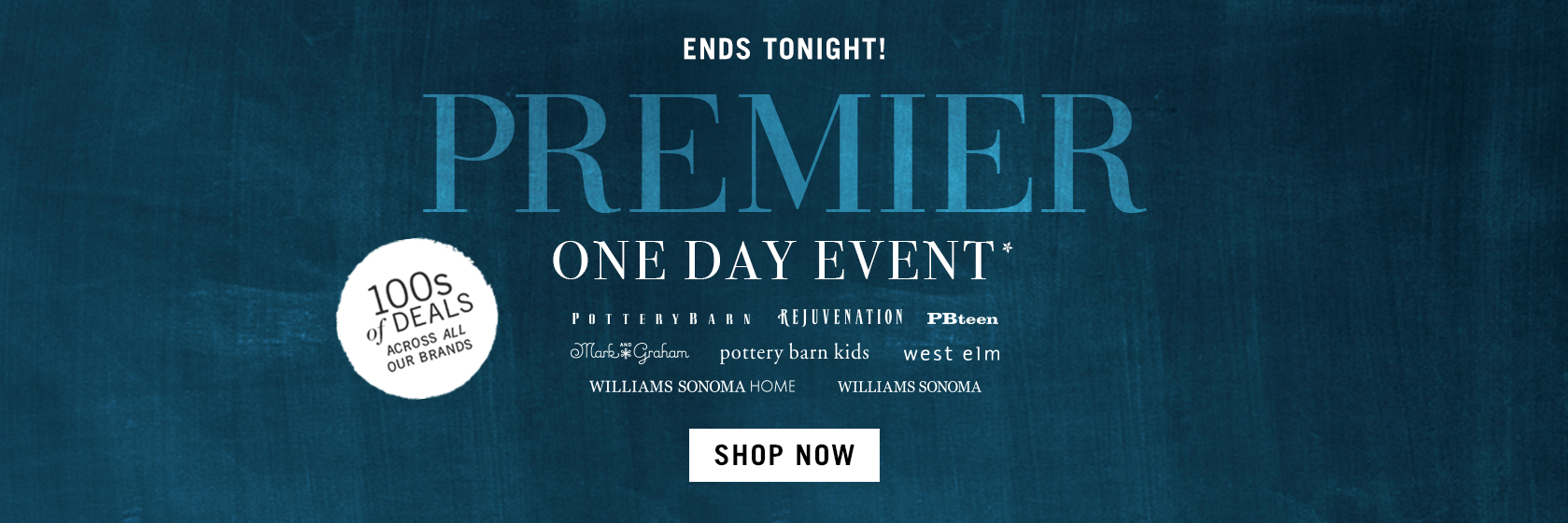 Ends Tonight! One Day Premier Event - 100s Of Deals Across All Our Brands