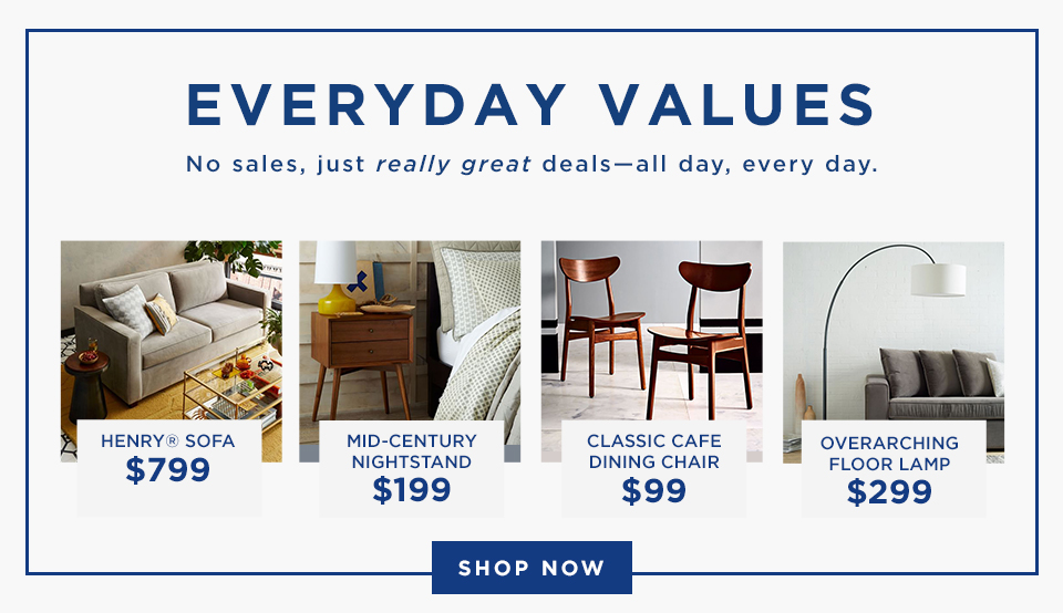 Everyday Values - No sales, just really great deals - all day, every day.