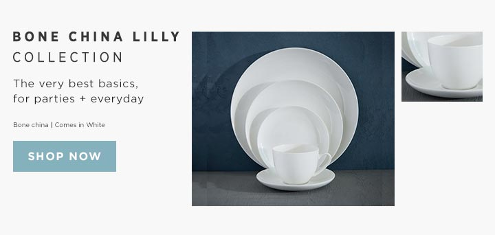 Bone China Lilly Collection - The very best basics, for parties + everyday