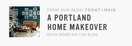 From Our Blog Front + Main: A Portland Home Makeover