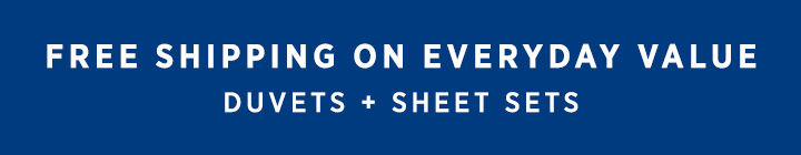 Free Shipping On Everyday Value Duvets + Sheet Sets