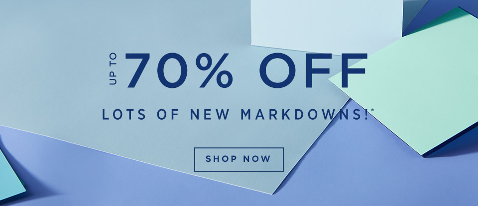 Up To 70% Off Lots Of New Markdowns!