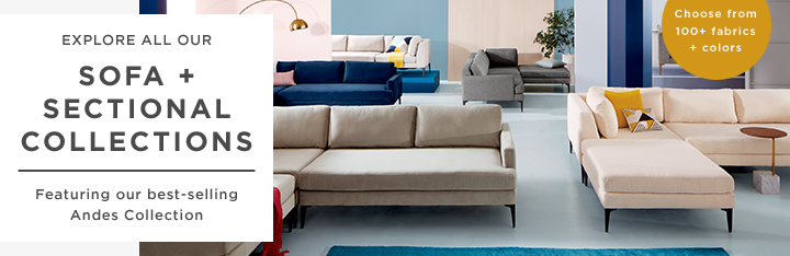 Explore All Our Sofa + Sectional Collections