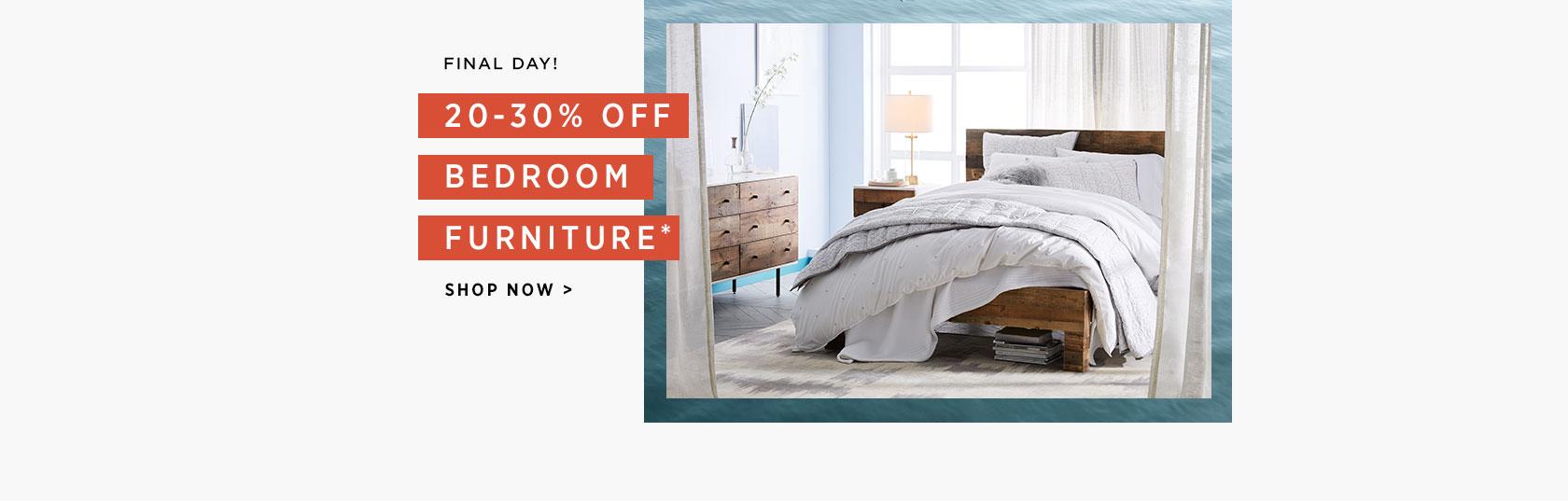 Final Day! 20-30% Off Bedroom Furniture