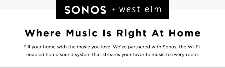 Sonos + west elm - Where Music Is Right At Home