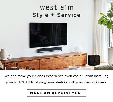 west elm Style + Service - We can make your Sonos experience even easier--from installing your PLAYBAR to styling out your shelves with your new speakers.
