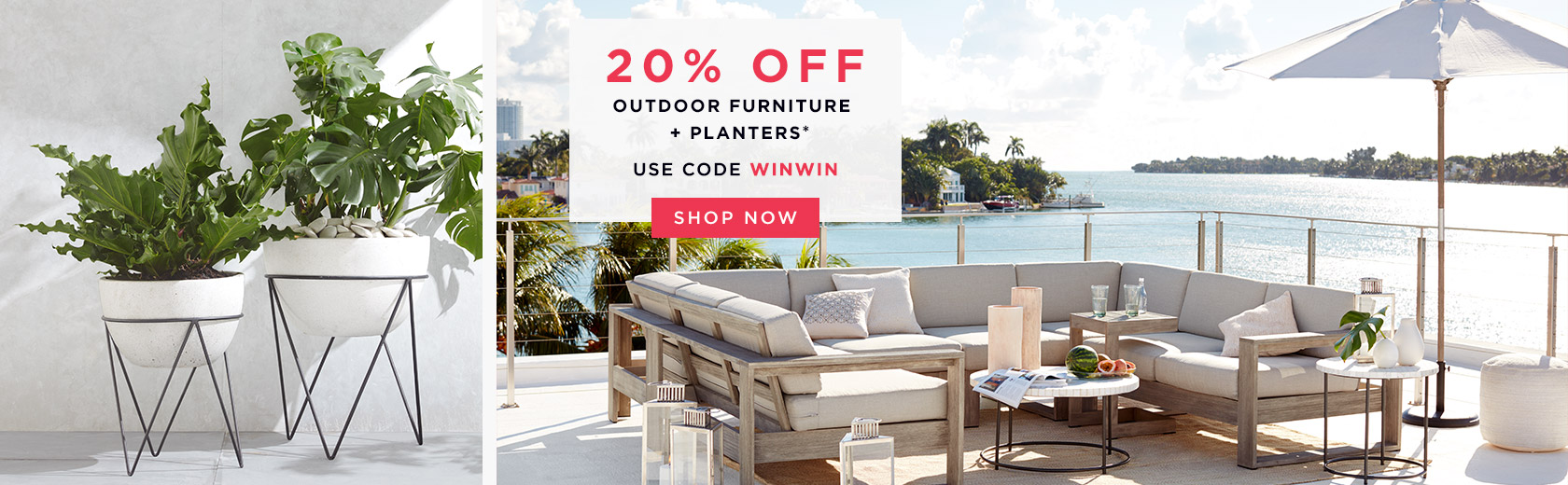 20% Off Outdoor Furniture + Planters. Use Code WINWIN
