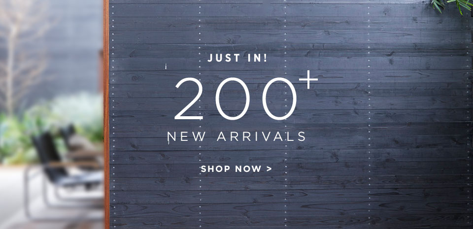 Just In! 200+ New Arrivals