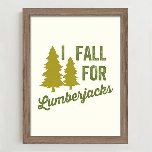 Framed Print, I Fall for Lumberjacks